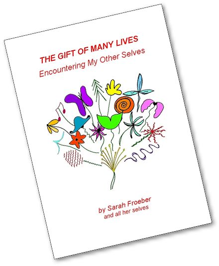 The Gift of Many Lives: Encountering My Other Selves